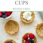 homemade healthy granola cups filled with yogurt and berries