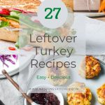 pin for 27 easy and delicious leftover turkey recipes