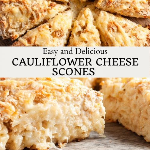 pin for east and delicious cauliflower cheese scones showing overhead shot and side view to show melted cheese and texture