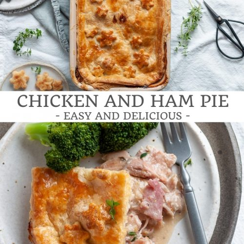 pin for easy and delicious chicken and ham pie with two images: the top one showing the pie with it's golden crust, and the bottom image shows the juicy and creamy filling