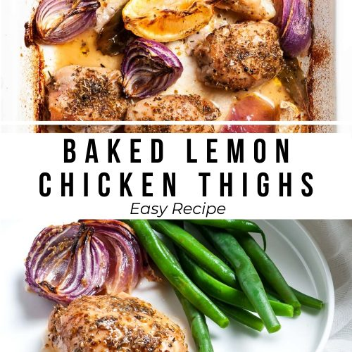 pin for baked lemon chicken thighs showing overhead photo of chicken in tin, and a chicken thigh being served with green beans